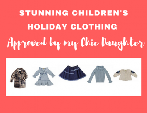Stunning Children's Holiday Clothing (Approved By My Chic Daughter)