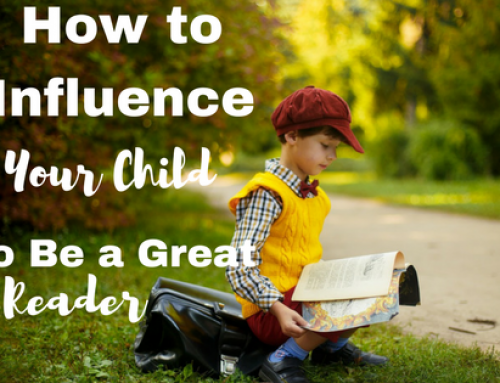 How to Influence Your Child to be a Great Reader