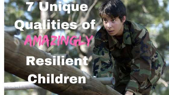 7 Qualities of Resilient Chilldren