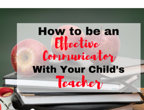 How to be an Effective Communicator with Your Child's Teachers