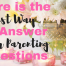 Answer your parenting questions