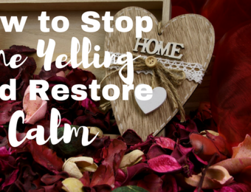 How to Stop the Yelling and Restore Calm